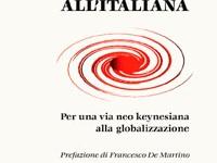 Filippo Fiandrotti - Golpe all'italiana. Per una via neokeynesiana alla globalizzazione