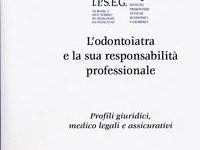 AA.VV. - L'odontoiatra e la sua responsabilità professionale. Profili medico legali e assicurativi