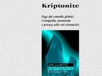 Joe Lametta - Kriptonite. Fuga dal controllo globale. Crittografia, anonimato e privacy nelle reti telematiche