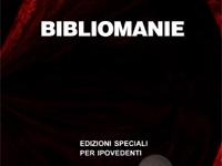 AA.VV. - Bibliomanie - Edizione in corpo 18 per lettori ipovedenti