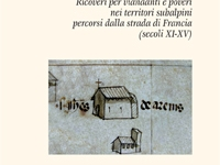 Enrico Lusso Domus hospitales - Ricoveri per viandanti e poveri nei territori subalpini percorsi dalla strada di Francia (secoli XI-XV)