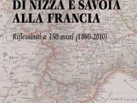 AA.VV. - La cessione di Nizza e Savoia alla Francia Riflessioni a 150 anni (1860 – 2010) - due volumi