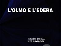 Anton Giulio Barrili - L'olmo e l'edera - Edizione in corpo 18 per lettori ipovedenti