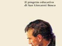 Enrico Pederzani - La pedagogia dell'amore. Il progetto educativo di San Giovanni Bosco