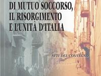 AA.VV. - Le Società Operaie di Mutuo Scoccorso, il Risorgimento e l'Unità d'Italia