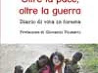 Eleonora Tron - Oltre la pace, oltre la guerra. Diario di vita in foresta