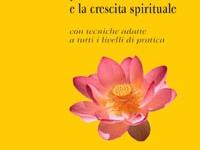 Roy Eugene Davis - La strada maestra per la meditazione e la crescita spirituale con tecniche adatte a tutti i livelli di pratica