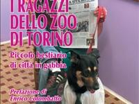 Bruno Babando - I ragazzi dello zoo di Torino. Piccolo bestiario di città in gabbia