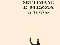 Ugo Castagnotto - Nove settimane e mezzo a Torino