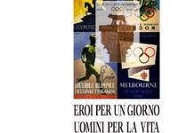 Roberto D'Ingiullo - Eroi per un giorno, uomini per la vita. Cinquanta ritratti olimpici