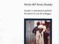Luciano Atticciati - Storia del Terzo Mondo. Leader e movimenti politici dei Paesi in via di sviluppo