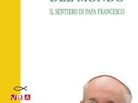 Dalla fine del mondo. Il sentiero di papa Francesco