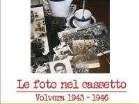 Le foto nel cassetto. Volvera 1943-1946 - a cura di Attilio Vittorio Beltramino