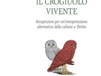 Augusto del Noce, Aldo Rizza - Il crogiuolo vivente. Ricognizioni per un'interpretazione alternativa della cultura a Torino