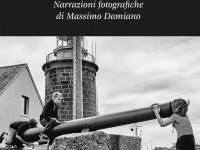 Massimo Damiano - Sguardi, anime storie. Narrazioni fotografiche