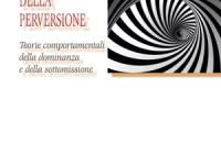 Massimo Acuto - Etologia della perversione. Teorie comportamentali della dominanza e della sottomissione