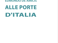 Edmondo De Amicis - Alle porte d'Italia