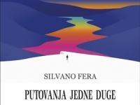 Silvano Fera - Putovanja Jedne Duge - Priče o prijateljstvima i ljudima
