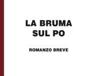Piero Righero - La bruma sul Po - in edizione speciale corpo 18 per lettori ipovedenti