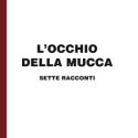 Marco Giacosa - L'occhio della mucca - in edizione speciale corpo 18 per lettori ipovedenti