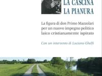 Giancarlo Chiapello - Il fiume, la cascina, la pianura - La figura di don Primo Mazzolari