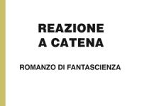 Luigi Menghini - Reazione a catena - fantascienza in edizione speciale a grandi caratteri per lettori ipovedenti