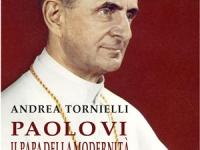 Andrea Tornielli - Paolo VI - Il papa della modernità