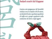 Valentina Sardu - Furoshiki. Foulard creativi dal Giappone