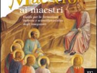 Franco Martignon - Dal Maestro ai maestri. Guida per la formazione ispirata e scientifico-tecnica degli insegnanti