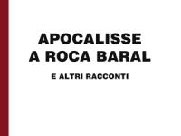 Piero Righero - Apocalisse a Roca Baral e altri racconti - In edizione speciale corpo 18 per lettori ipovedenti
