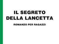 Cristina Menghini - Il segreto della lancetta. Romanzo per ragazzi in edizione speciale corpo 18 per lettori ipovedenti