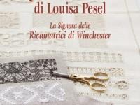 Valentina Sardu - I quaderni di ricamo di Louisa Pesel - La Signora delle Ricamatrici di Winchester