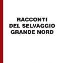 Jack London - Racconti del selvaggio Grande Nord - per ipovedenti