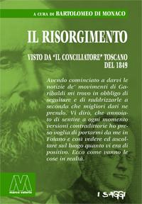"""Il Risorgimento <br/>visto da """"Il Conciliatore"""" toscano nel 1849 <br/>a cura di Bartolomeo Di Monaco"""