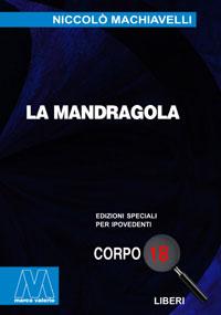 Nicolò Machiavelli <br/>La mandragola <br/>Edizione speciale in corpo 18 per lettori ipovedenti