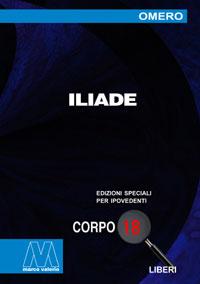 Omero <br/>Iliade <br/>Edizione speciale in corpo 18 per lettori ipovedenti