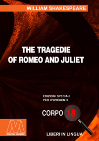 William Shakespeare <br/>Romeo and Juliet <br/>Edizione speciale in corpo 18 per lettori ipovedenti in lingua originale