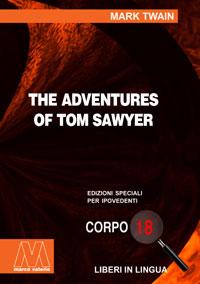 Mark Twain<br/>The adventures of Tom Sawyer<br/>Edizione speciale in corpo 18 per lettori ipovedenti in lingua originale