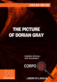 Oscar Wilde <br/>The picture of Dorian Gray <br/>Edizione speciale in corpo 18 per lettori ipovedenti in lingua originale