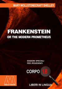 Mary W. Shelley <br/>Frankenstein <br/>Edizione speciale in corpo 18 per lettori ipovedenti in lingua originale