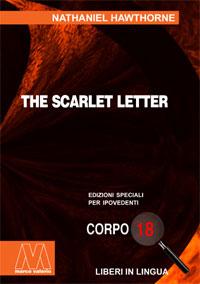 Nathaniel Hawthorne <br/>The Scarlet Letter <br/>Edizione speciale in corpo 18 per lettori ipovedenti in lingua originale