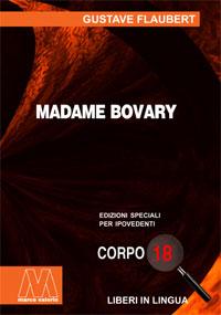 Gustave Flaubert<br/>Madame Bovary<br/>Edizione speciale in corpo 18 per lettori ipovedenti in lingua originale