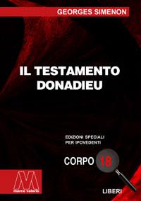 Georges Simenon <br/>Il testamento Donadieu <br/>Edizione speciale in corpo 18 per lettori ipovedenti