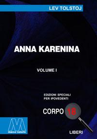 Lev Tolstoj <br/>Anna Karenina <br/>Edizione speciale in corpo 18 per lettori ipovedenti
