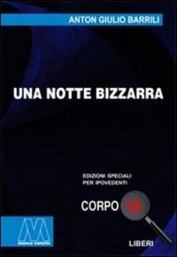 Anton Giulio Barrili <br/>Una notte bizzarra <br/>in edizione speciale corpo 18 per lettori ipovedenti