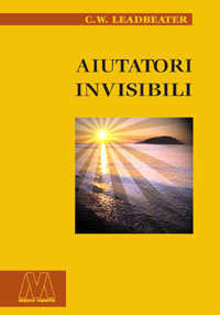 Charles Webster Leadbeater <br/>Aiutatori invisibili