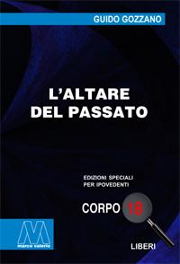 Guido Gozzano<br/>L'altare del passato<br/>in edizione speciale in corpo 18 per lettori ipovedenti
