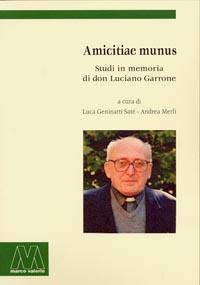 Amicitiae Munus <br />Studi in memoria di don Luciano Garrone <br />ebook pdf