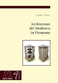 Carlo Tosco <br/>Architetture del Medioevo in Piemonte