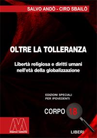 Salvo Andò, Ciro Sbailò <br/>Oltre la tolleranza <br/>In edizione speciale per ipovedenti